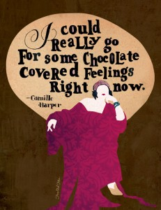 I could really go for some chocolate covered feelings right now :: Foolish Fire